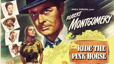 The theatrical release poster for Ride the Pink Horse featured Robert Montgomery as the star.