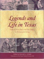 """""""Legends and Life in Texas: Folklore in the Lone Star State in Stories and Song"""" by Kenneth L. Untiedt"""