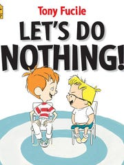"""Tony Fucile's """"Let's Do Nothing"""" is a great read for kids who say they're bored."""