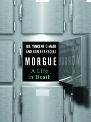 """""""Morgue: A Life in Death"""" by Dr. Vincent Di Maio and"""