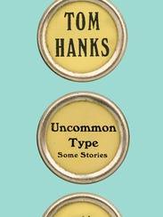 'Uncommon Type' by Tom Hanks