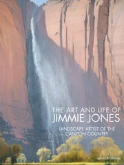 """James M. Aton, a professor of English at Southern Utah University recently authored """"The Art and Life of Jimmie Jones: Landscape Artist of the Canyon Country."""""""