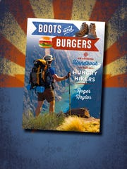 """Roger Naylor's book cover for """"Boots & Burgers: An Arizona Handbook for Hungry Hikers."""""""