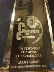 "Desert Hot Springs girls' soccer coach Scott Saban's Jim Staunton ""Champion of Character"" award, given by the CIF-SS."