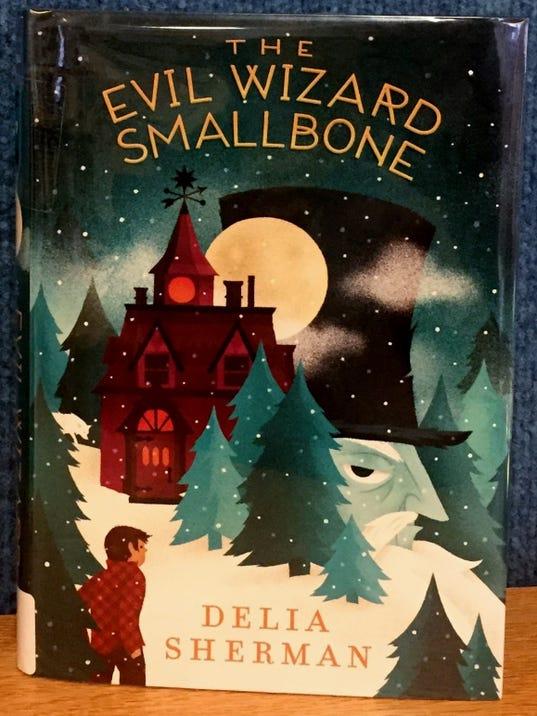 """Delia Sherman's """"The Evil Wizard Smallbone"""""""