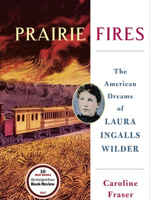 "Caroline Fraser's ""Prairie Fires: The American Dreams of Laura Ingalls Wilder"" (Macmillan)"