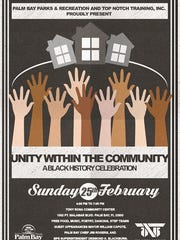 "The City of Palm Bay and Top Notch Training, Inc., will host ""Unity Within the Community: A Black History Celebration"" this Sunday from 4-7 p.m. at the Tony Rosa Community Center on Port Malabar Blvd in Palm Bay."