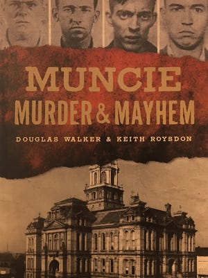 """Muncie Murder & Mayhem"" by Douglas Walker and Keith Roysdon"