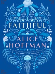"""""""Faithful: A Novel"""" by Alice Hoffman"""