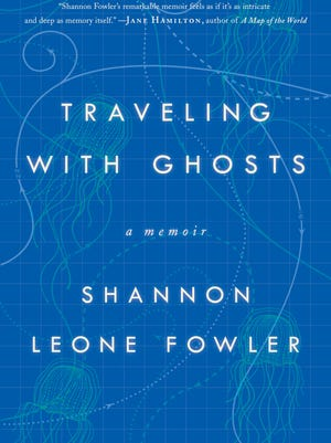 'Traveling With Ghosts' by Shannon Leone Fowler