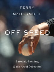 """Off Speed: Baseball, Pitching, and the Art of Deception."""