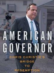 """""""American Governor:Chris Christie's Bridge to Redemption"""" by Matt Katz."""