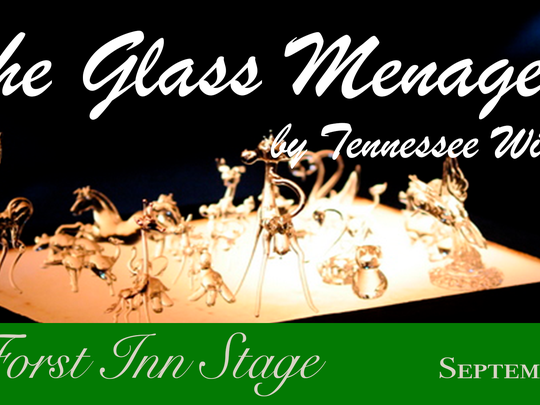 """The Forst Inn in Tisch Mills presents """"The Glass Menagerie."""""""