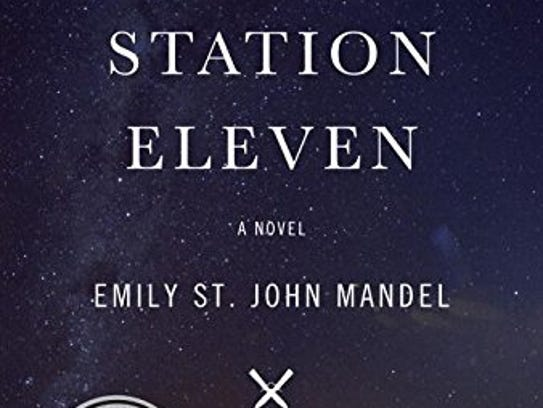 Station Eleven: A Novel by Emily St. John Mandel (Knopf
