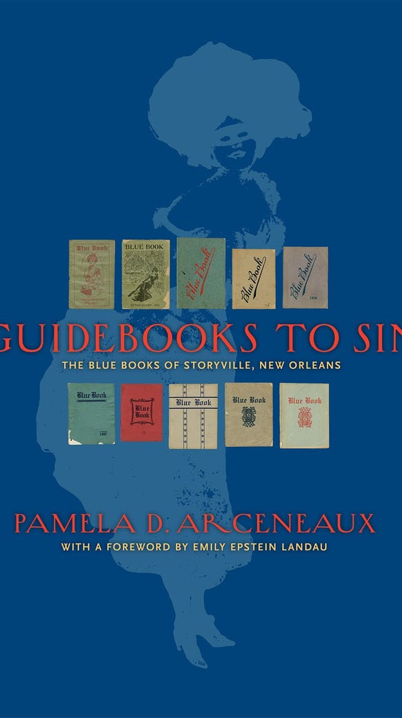 """Guidebooks to Sin: The Blue Books of Storyville, New"