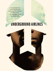 """""""Underground Airlines"""" is the ninth novel by Ben H. Winters."""