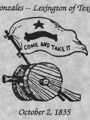 'Come and Take It' was the battle cry of Gonzales, Texas, as the Mexican control of what is now Texas started to falter.