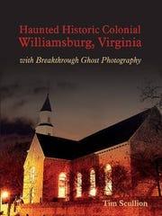 """Haunted Historic Colonial Williamsburg, Virginia,"