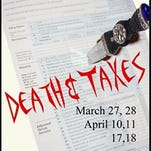 """""""Death and Taxes,"""" which continues Fridays and Saturdays, April 10, 11, 17 and 18 at the 3D International Restaurant, 1825 Smelter Avenue NE, Black Eagle. Doors open at 6:30 p.m. and the mystery begins at 7 p.m. Tickets are $35 and must be reserved by calling 781-9839."""
