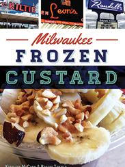 Milwaukee Frozen Custard. By Kathleen McCann and Robert