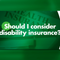 Money Matters: Should you consider disability insurance?
