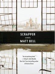 """""""Scrapper,"""" Matt Bell, Soho Press"""