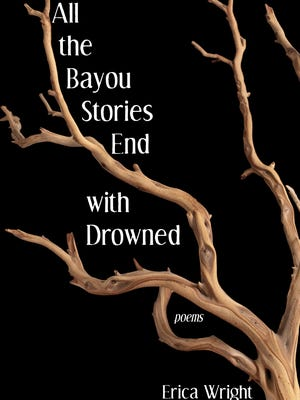 """Erica Wright will discuss """"All the Bayou Stories End with Drowned"""" at Hexagon Brewing Co. at 2 p.m. Sunday, Aug.27."""
