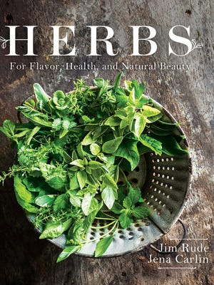 """Herbs: For Flavor, Health and Natural Beauty"" by Jim Rude and Jena Carlin"