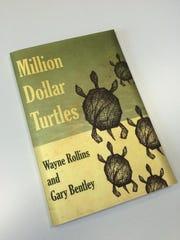 "MTSU professor Wayne Rollins co-wrote ""Million Dollar Turtles"" with Alabama turtle farmer Gary Bentley."