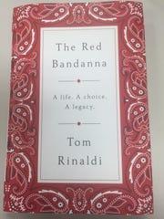 "Tom Rinaldi's ""The Red Bandanna: A Life. A Choice."