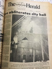 The cover page of June issue of the Loveland Herald, found in the archives of the Loveland Historic Society Museum, documents the 1972 fire that destroyed Loveland's historic city hall.