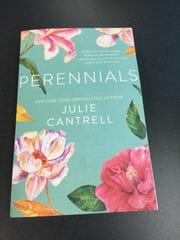 """""""Perennials"""" by Julie Cantrell"""