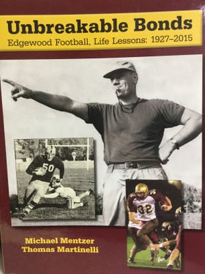 """The cover of """"Unbreakable Bonds: Edgewood Football, Life Lessons: 1927-2015."""""""