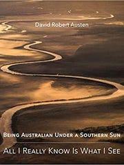 """""""Being Australian Under a Southern Sun"""" by David Robert"""