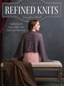 """""""Refined Knits"""" is a collection of sweaters and accessories from Jennifer Wood that is rich in cables and lace."""