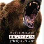 """The South Dakota State Historical Society will release """"Hugh Glass: Grizzly Survivor""""by James D. McLaird in May."""