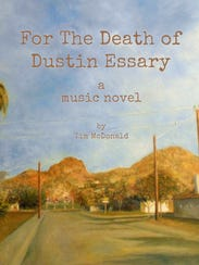 """For the Death of Dustin Essary,"" a music novel by"