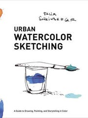"""""""Urban Watercolor Sketching: A Guide to Drawing, Painting, and Storytelling in Color"""" (Watson-Guptill, 2014)"""