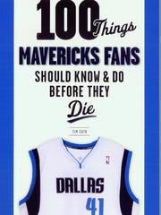"""100 Things Mavericks Fans Should Know & Do Before They Die"" by Tim Cato"