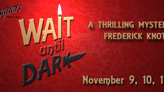 The Masquers will present 'Wait Until Dark' Nov. 9-11 at Manitowoc's Capitol Civic Centre.