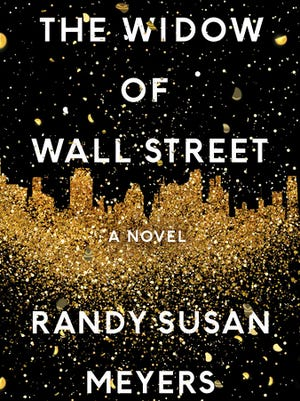 "This cover image released by Atria shows ""The Widow of Wall Street,"" a novel by Randy Susan Meyers."