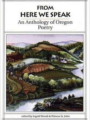 """""""From Here We Speak: An Anthology of Oregon Poetry"""" is available at Salem Public Library."""