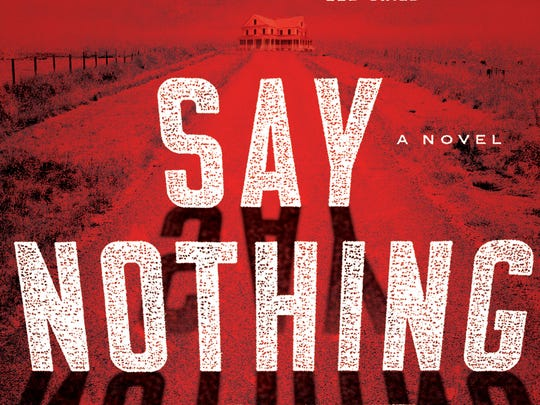 """Say Nothing"" is the first standalone novel from Brad Parks, author of the Carter Ross series."