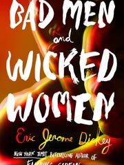 """Bad Men and Wicked Women"" by Eric Jerome Dickey."