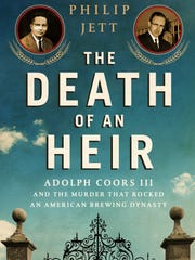 """""""The Death of an Heir: Adolph Coors III and the Murder"""
