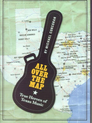 """""""All Over the Map: True Heroes of Texas Music"""" by Michael Corcoran"""