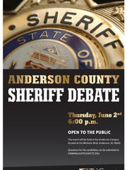 A debate for Anderson County sheriff candidates has been scheduled for 6 p.m. Thursday, June 2.