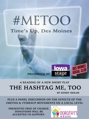 "Poster for the play #MeToo: Time's Up Des Moines"" at the Des Moines Social Club's Kum & Go Theatre Feb. 8"