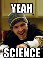 Yeah, science