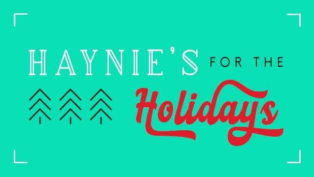 Haynie's for the Holidays is Saturday.